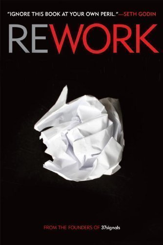 Rework by Fried, Jason, Hansson, David Heinemeier on 09/03/2010 Unabridged edition