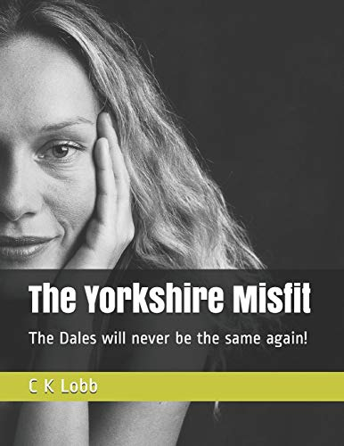 The Yorkshire Misfit: The Dales will never be the same again! (The laugh a day series - Book One, Band 1) (Misfits Series 1)