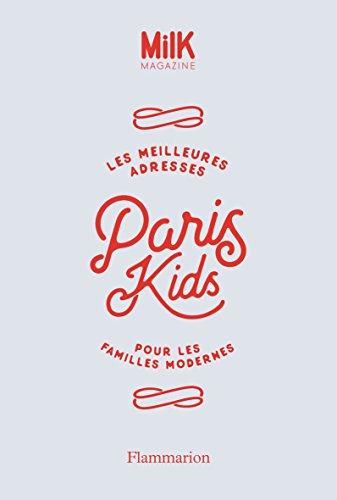 Paris Kids : Les meilleures adresses pour les familles modernes