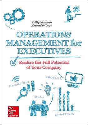Operations Management For Executives. Realize The Full Potential Of Your Company