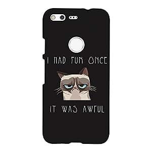 PrintVoo® Grumpy Cat Quote Printed Mobile Case for Google Pixel