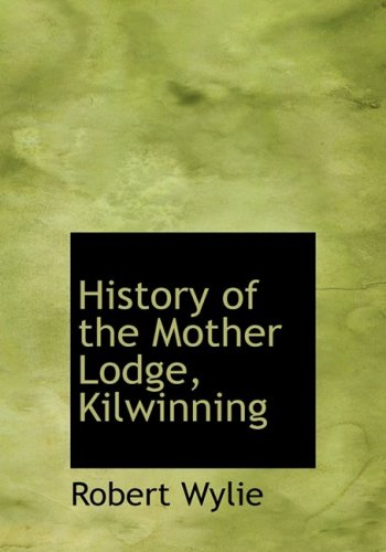 History of the Mother Lodge, Kilwinning