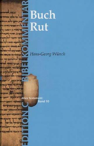 Das Buch Rut (Edition C/AT/Bd.10) (EDITION C - Bibelkommentare AT (10))