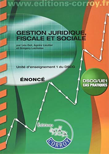 Gestion juridique, fiscale et sociale - Énoncé: UE 1 du DSCG par Grégory Lachaise