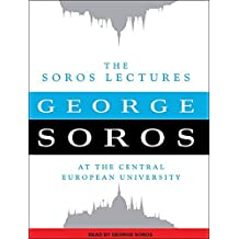 The Soros Lectures: At the Central European University by George Soros (2011-03-29)