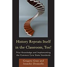 History Repeats Itself in the Classroom, Too!: Prior Knowledge and Implementing the Common Core State Standards