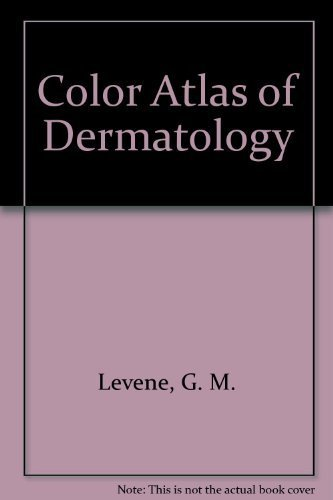 Color Atlas of Dermatology (Year Book color atlas series) by Levene, G. M. (1974) Hardcover