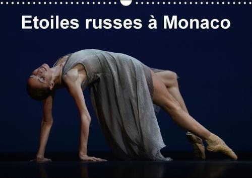 Etoiles Russes a Monaco 2018: Fin De L'annee De La Russie a Monaco, Le Gala Russe Invite Les Plus Grands Danseurs De Russie. par Alain Hanel