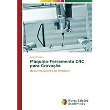 Máquina-Ferramenta CNC para Gravação: Desenvolvimento de Protótipo