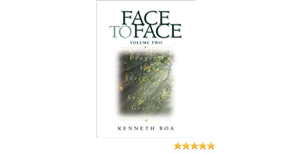 Face to face praying the scriptures for spiritual growth 2 face face to face praying the scriptures for spiritual growth 2 face to face spiritual growth ebook kenneth d boa amazon kindle store fandeluxe Document
