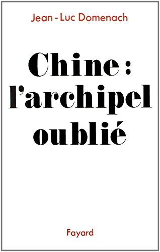 Chine. L'archipel oublié par Jean-Luc Domenach