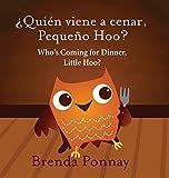 Who's Coming for Dinner, Little Hoo? / ¿Quién viene a cenar, Pequeño Hoo? (Xist Kids)