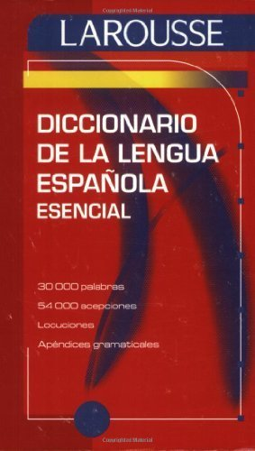 Diccionario Esencial de la Lengua Espanola (Spanish Edition) by Larousse (Mexico), Editors of published by Larousse Mexico (2007)