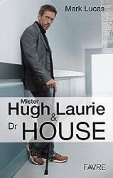 Mister Hugh Laurie et docteur House : Bilan complet