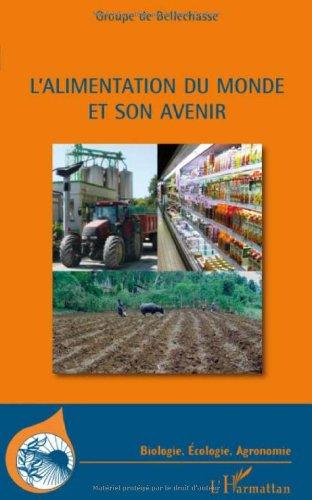 L'alimentation du monde et son avenir par Groupe de Bellechasse
