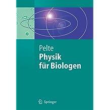 Physik für Biologen: Die physikalischen Grundlagen der Biophysik und anderer Naturwissenschaften (Springer-Lehrbuch)