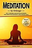 Meditation für Anfänger: Die 10 besten Meditationsformen für mehr Gelassenheit und innere Ruhe - BONUS: 10 Übungen für deinen sofortigen Erfolg - Hanna Stark