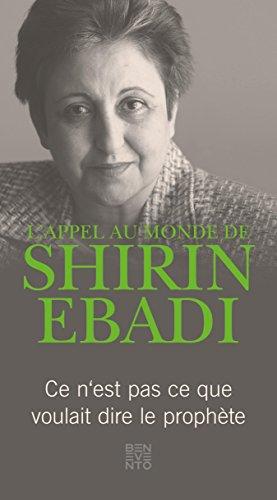 L'appel au monde de Shirin Ebadi: Ce n'est pas se que voulait dire le prophte