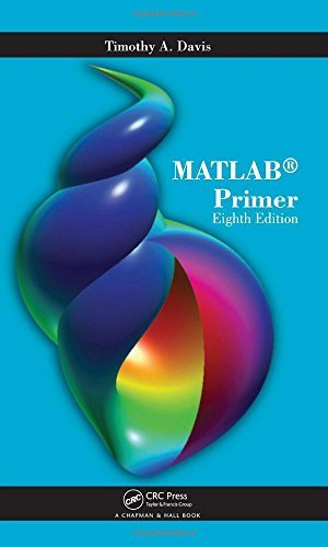MATLAB Primer, Eighth Edition by Davis, Timothy A. (August 20, 2010) Paperback