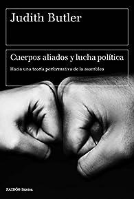 Cuerpos aliados y lucha política par Judith Butler