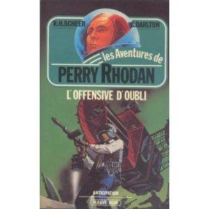 L'Offensive d'oubli (Les Aventures de Perry Rhodan) par K.-H. (Karl Herbert) Scheer