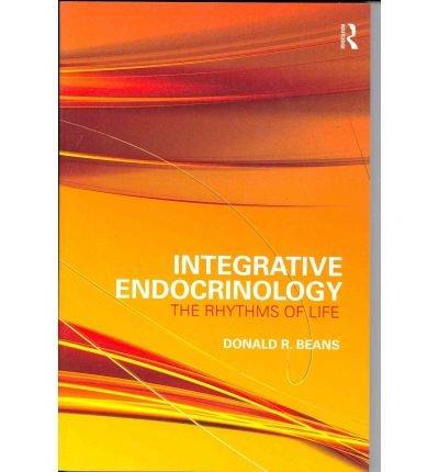 [(Integrative Endocrinology: The Rhythms of Life)] [Author: Donald R. Beans] published on (November, 2009)