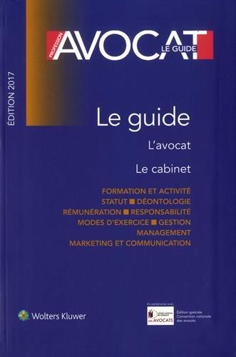 Profession Avocat - Le guide, édition 2017: L'avocat, le cabinet par J.M. Braunschweig