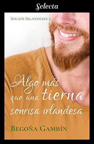 Algo más que una tierna sonrisa irlandesa (Socios Irlandeses 2) de [Gambín, Begoña]