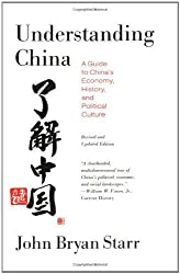 Understanding China: A Guide to China's Economy, History, and Political Culture by John Bryan Starr (2001-03-14)