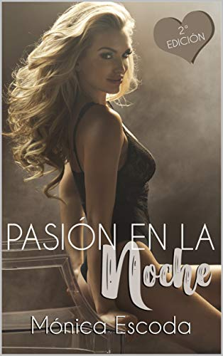 Pasión en la noche (Volumen 2) (Saga Pasión)