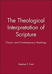 The Theological Interpretation of Scripture: Classic and Contemporary Readings (Wiley Blackwell Readings in Modern Theology)