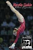 Nastia Liukin: Ballerina of Gymnastics (GymnStars Book 2) (English Edition)