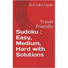 Sudoku : Easy, Medium, Hard with Solutions: Travel Friendly (English Edition)