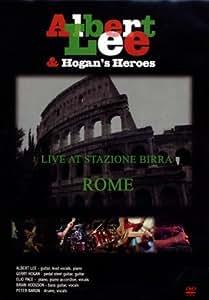 Albert Lee & Hogan's Heroes - Live At Stazione Birra Rome