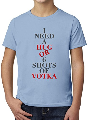 I Need Hug Or Six Shots Of Vodka Slogan Ultimate Youth Fashion T-Shirt by Benito Clothing - 100% Organic, Hypoallergenic Cotton- Casual Wear- Unisex Design - Soft Material 9-11 years (T-shirt Shot Youth)