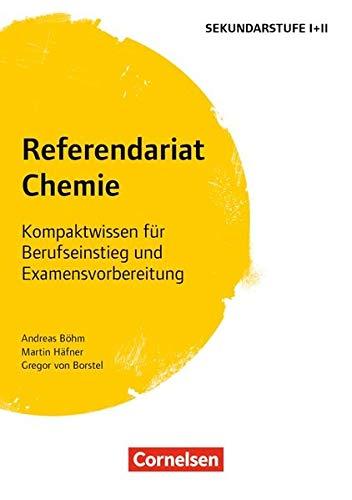 Fachreferendariat Sekundarstufe I und II: Referendariat Chemie: Kompaktwissen für Berufseinstieg und Examensvorbereitung. Buch