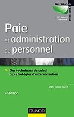Paie et administration du personnel - Des techniques de calcul aux stratégies d'externalisation de Jean-Pierre Taïeb