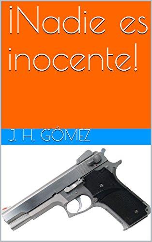 ¡Nadie  es  inocente! (Locombia nº 2) por J.  H. Gómez