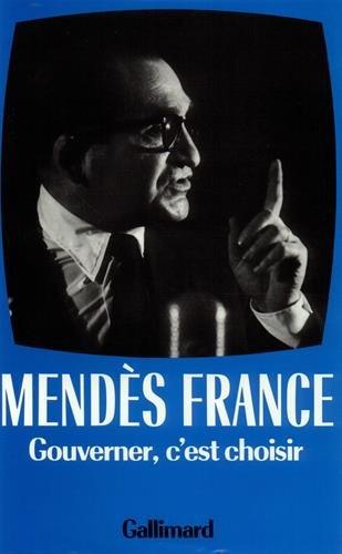 Œuvres complètes, III:Gouverner c'est choisir: (1954-1955) par Pierre Mendès France