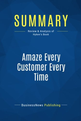 summary-amaze-every-customer-every-time-review-and-analysis-of-hykens-book