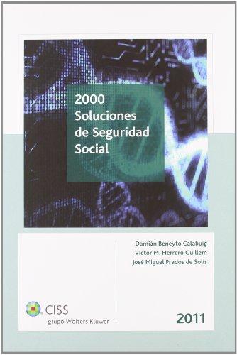 2000 soluciones de Seguridad Social 2011 por Damián Beneyto Calabuig