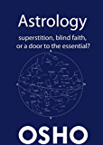 Astrology: Superstition, Blind Faith or a Door to the Essential? (OSHO Singles)