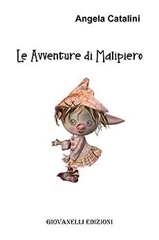 Le avventure di Malipiero - Angela Catalini