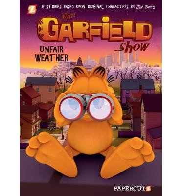 [(The Garfield Show: Unfair Weather No. 1)] [ By (author) Jim Davis, By (author) Cedric Michiels, Illustrated by Ellipsanime ] [August, 2013]