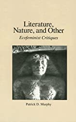 Literature, Nature, and Other: Ecofeminist Critiques