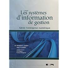 Les Systèmes d'information de gestion: Gérer l'entreprise numérique