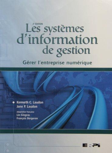 Les Systèmes d'information de gestion: Gérer l'entreprise numérique par Jane Laudon