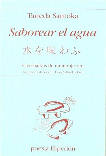 Saborear el agua: cien haikus de un monje zen (Poesía Hiperión) por Taneda Santôka