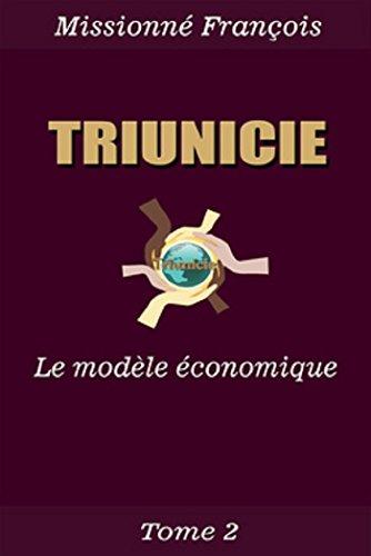 Livre La Triunicie: le modèle économique pdf, epub ebook