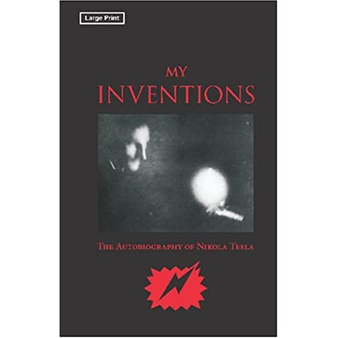 My Inventions, Large-Print Edition by Nikola Tesla (2008-07-30)